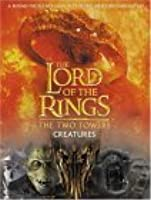 The Two Towers Creatures Guide (The Lord Of The Rings)