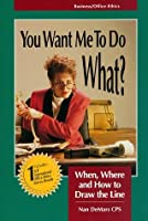 You Want Me to Do What?: When, Where and How to Draw the Line