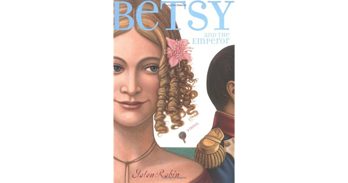 Betsy And The Emperor By Staton Rabin border=