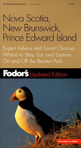 Fodor's Nova Scotia, New Brunswick, Prince Edward Island, 5th edition: Expert Advice and Smart Choices: Where to Stay, Eat, and Explore On and Off the Beaten Path (Fodor's Gold Guides)