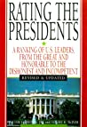 Rating The Presidents: A Ranking of U.S. Leaders, from the Great and Honorable to the Dishonest and Incompetent