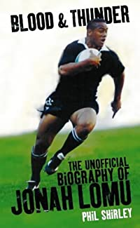 Blood and Thunder: The Unofficial Biography of Jonah Lomu