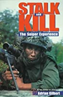 Stalk and Kill: The Sniper Experience