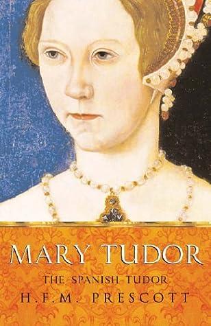 Mary Tudor: The Spanish Tudor