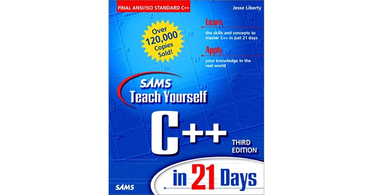 Sams Teach Yourself C In 21 Days By Jesse Liberty