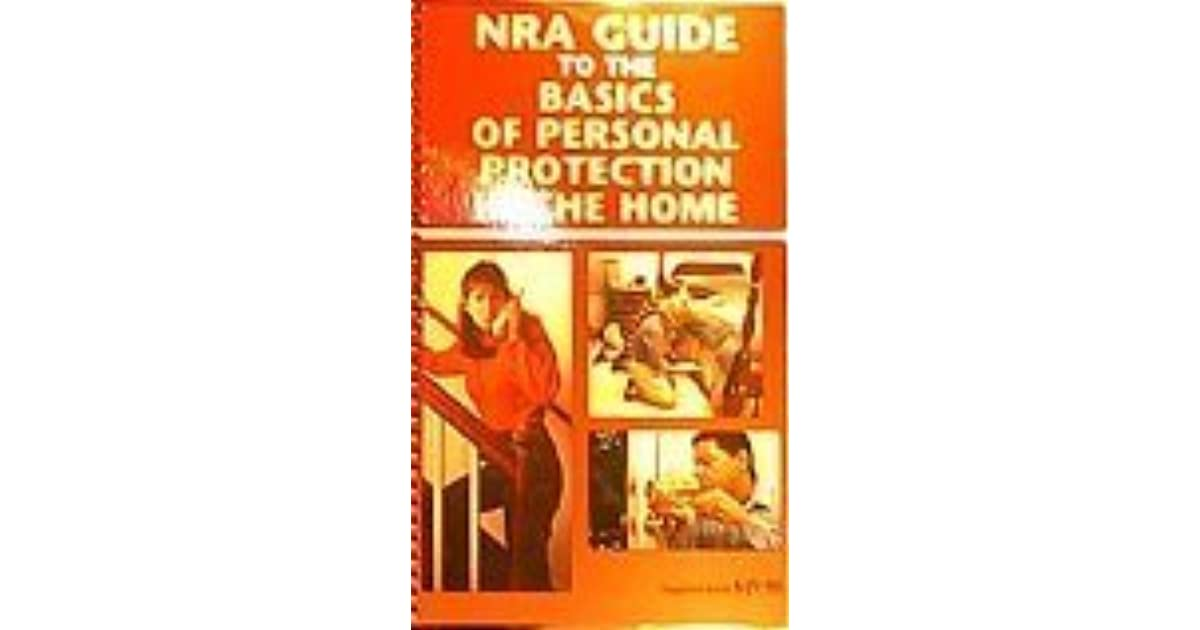 Nra guide to the basics of personal protection in the home nra guide to the basics of personal protection in the home illustrated by national rifle association fandeluxe Choice Image
