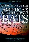America's Neighborhood Bats by Merlin D. Tuttle