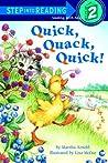 Quick, Quack, Quick!