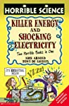 Killer Energy And Shocking Electricity (Horrible Science)
