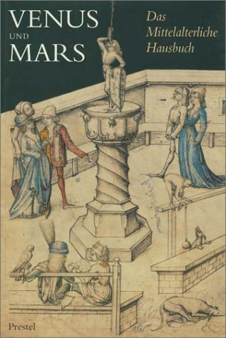 Venus and Mars: The World of the Medieval Housebook