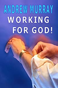 Working for God (Andrew Murray Christian Classics)