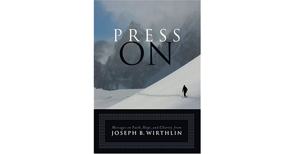 Press on messages on faith hope and charity by joseph b wirthlin fandeluxe Images