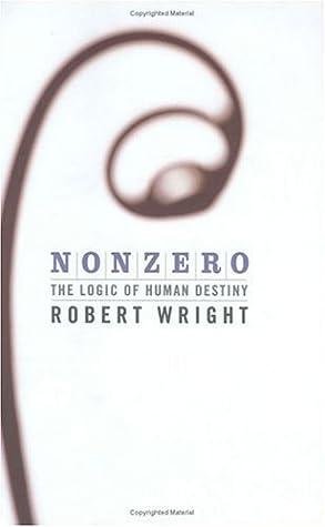 Nonzero: The Logic of Human Destiny by Robert Wright