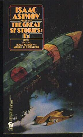 Isaac Asimov Presents the Great SF Stories 15: 1953 by Isaac