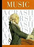 Music: A Crash Course