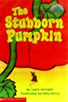 The Stubborn Pumpkin (level 3) (Hello Reader)