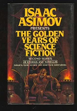 Isaac Asimov Presents the Golden Years of Science Fiction Second Series