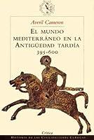 El mundo mediterráneo en la Antigüedad Tardía. 395-600