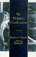 Mr. White's Confession