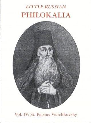 Little Russian Philokalia: St. Paisius Velichkovsky