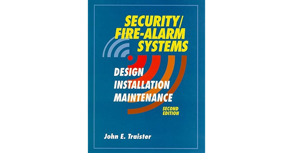 Security Fire Alarm Systems Design Installation Maintenance By John E Traister