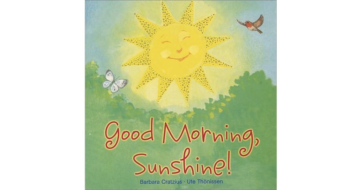 Good Morning Sunshine By Barbara Cratzius