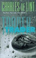 Trader (Newford, #7)