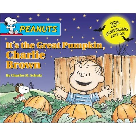 It's The Great Pumpkin Charlie Brown Quotes   It S The Great Pumpkin Charlie Brown By Charles M Schulz