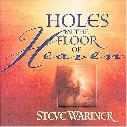 Holes in the Floor of Heaven [With Song