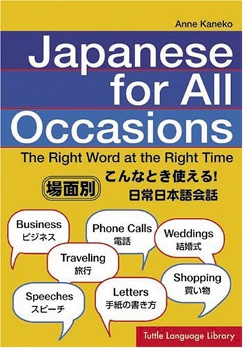 Japanese for All Occasions The Right Word at the Right Time