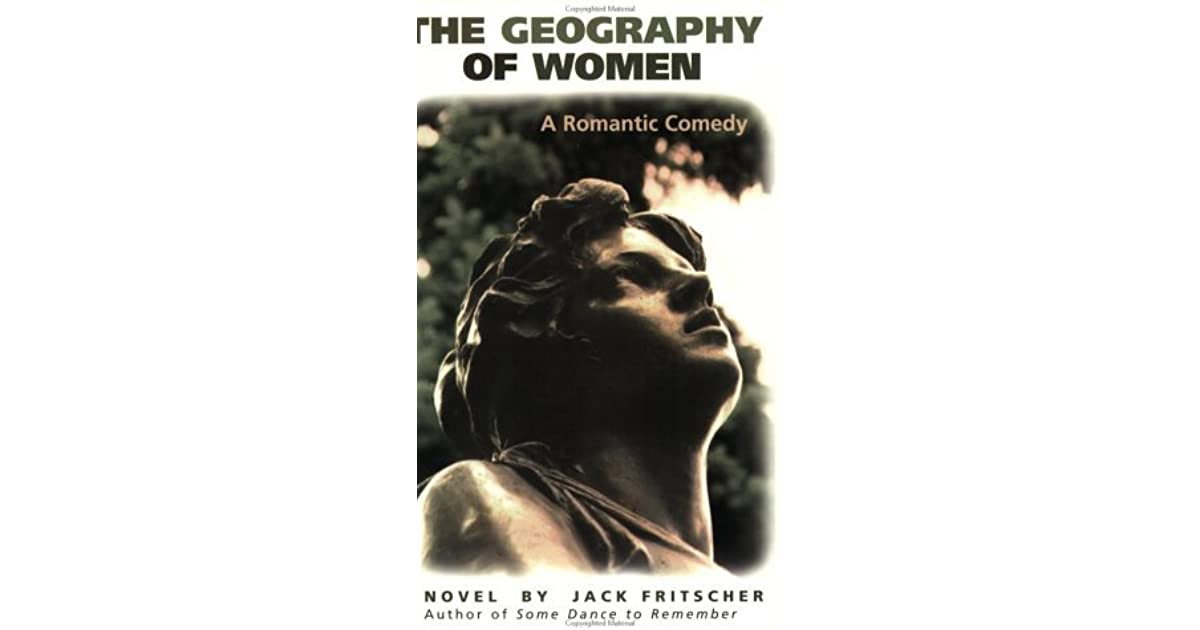 The Geography of Women: A Romantic Comedy
