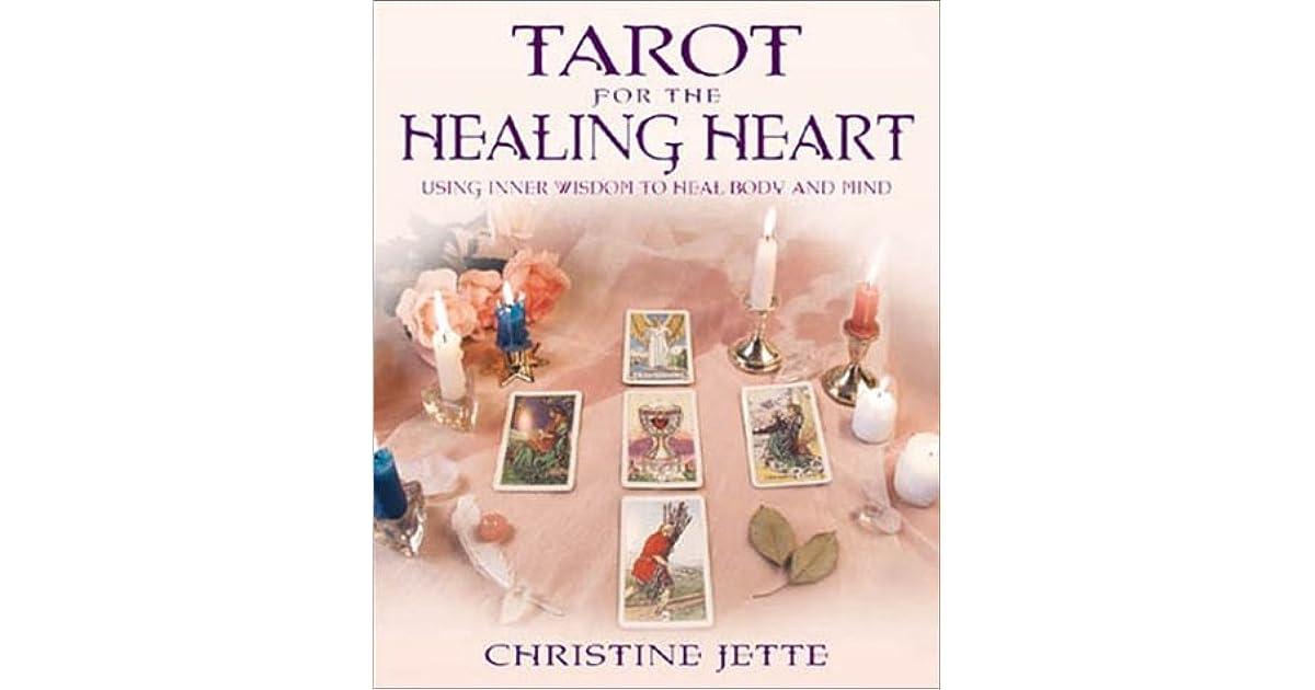 Tarot For The Healing Heart Using Inner Wisdom To Heal Body Mind