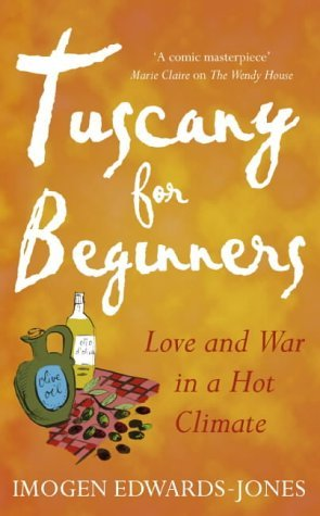 Tuscany For Beginners Early Export  by  Imogen Edwards-Jones