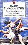 Femmes qui courent avec les loups by Clarissa Pinkola Estés