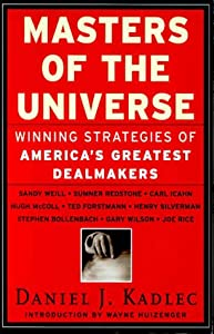 Masters of the Universe: Winning Strategies of America's Greatest Dealmakers