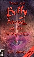 Tout sur Buffy, Angel et les vampires
