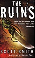 the ruins by scott smith essay This page contains details about the fiction book the ruins by scott smith published in 2006 this book is the 1946th greatest fiction book of all time as determined.