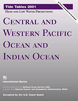 Tide Tables 2001: Central and Western Pacific Ocean and Indian Ocean : High and Low Water Predictions (Tide Tables Central and Western Pacific Ocean and Indian Ocean)