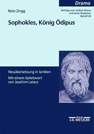 Sophokles, Konig Odipus: Neuubersetzung in Jamben