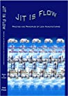 Jit Is Flow: Practice and Principles of Lean Manufacturing