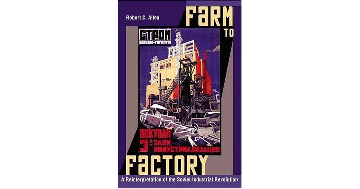 Farm to Factory: A Reinterpretation of the Soviet Industrial