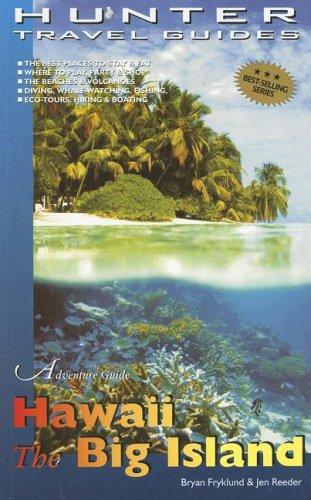 Adventure Guide: Hawaii The Big Island (Adventure Guides Series) Bryan Fryklund, Jen Reeder