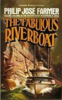 The Fabulous Riverboat (Riverworld, #2)