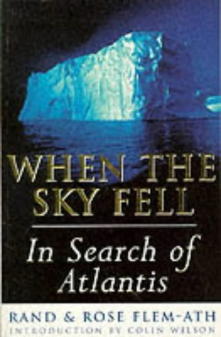 When The Sky Fell: In Search Of Atlantis  by  Rand Flem-Ath