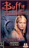 Le miroir des ténèbres (Buffy contre les vampires, tome 17)