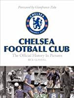 Chelsea Football Club: The Official History in Pictures