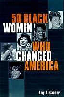 50 Black Women Changed America