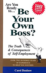 Are You Ready to Be Your Own Boss: The Truth & Consequences of Self-Employment