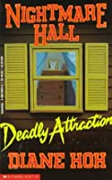 Deadly Attraction (Nightmare Hall, #3)