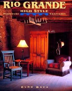 Rio Grande High Style Furniture Craftsmen